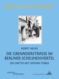 Die Grenadierstraße im Berliner Scheunenviertel - Helas, Horst
