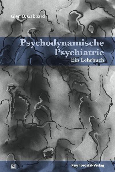 psychodynamische psychiatrie von glen o gabbard. Black Bedroom Furniture Sets. Home Design Ideas