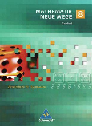 Mathematik Neue Wege 8. Arbeitsbuch. Saarland