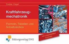 Kraftfahrzeugmechatronik Formeln, Tabellen und Schaltzeichen - Endriss, Wilfried; Kregel, Baldur