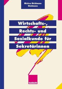 Wirtschafts-, Rechts- und Sozialkunde für Sekretärinnen - Mielow-Weidmann, Ute; Weidmann, Paul