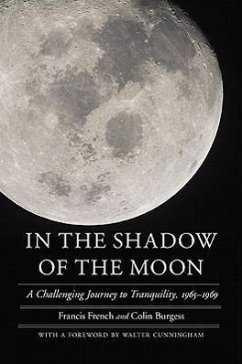 In the Shadow of the Moon: A Challenging Journey to Tranquility, 1965-1969 - French, Francis; Burgess, Colin