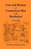 Lists and Returns of Connecticut Men in the Revolution, 1775-1783