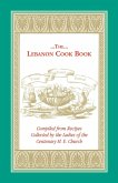 The Lebanon Cook Book: Compiled from Recipes Collected by the Ladies of the Centenary M. E. Church