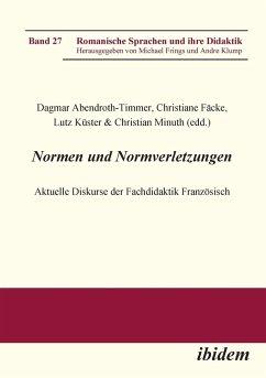 Normen und Normverletzungen. Aktuelle Diskurse der Fachdidaktik Französisch.