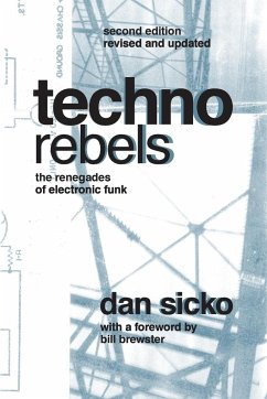 Techno Rebels: The Renegades of Electronic Funk (Revised, Updated) - Sicko, Dan