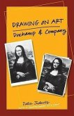 Drawing on Art: Duchamp and Company