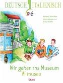 Wir gehen ins Museum - Al museo