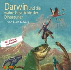 Darwin und die wahre Geschichte der Dinosaurier / Lebendige Biographien (Audio-CD)