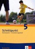 Schnittpunkt Mathematik. Neubearbeitung. Schülerbuch Orientierungsstufe 5. Schuljahr. Ausgabe für Rheinland-Pfalz