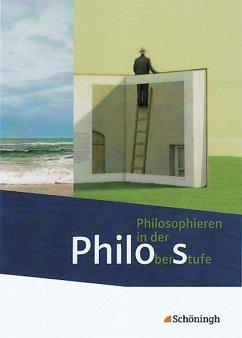 Philos - Philosophieren in der Oberstufe. Schül...