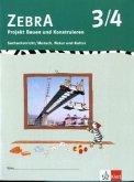 ZEBRA . Projekt Bauen und Konstruieren 3./4. Schuljahr