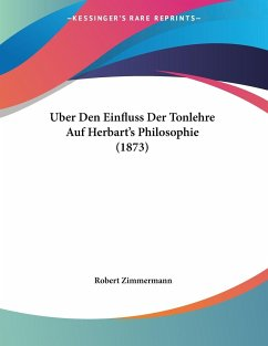 Uber Den Einfluss Der Tonlehre Auf Herbart's Philosophie (1873)