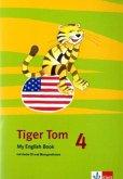 Tiger Tom. Für den Beginn ab Klasse 3. My English Book mit Audio-CD und Übungssoftware 4. Schuljahr