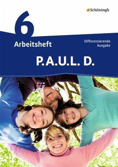 P.A.U.L. D. (Paul) 6. Arbeitsheft. Realschule