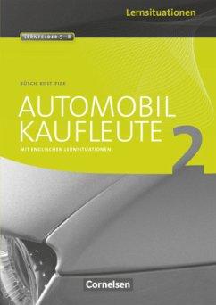 Automobilkaufleute 02. Arbeitsbuch mit Lernsitu...