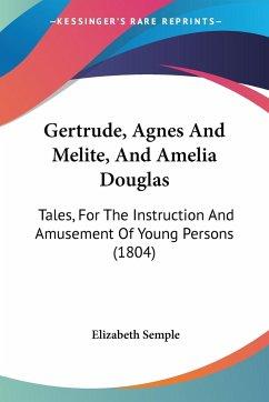 Gertrude, Agnes And Melite, And Amelia Douglas