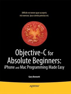 Objective-C for Absolute Beginners - Bennett, Gary;Fisher, Mitch;Lees, Brad