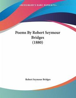 Poems By Robert Seymour Bridges (1880)
