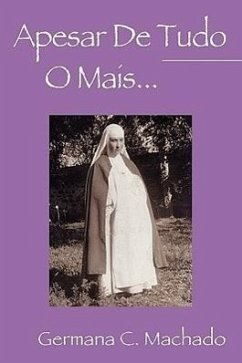 Apesar de Tudo O Mais...: O Habito Nao Fez a Freira - Machado, Germana C.