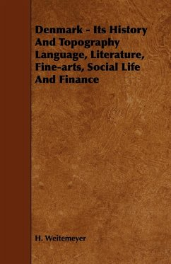 Denmark - Its History And Topography Language, Literature, Fine-arts, Social Life And Finance - Weitemeyer, H.