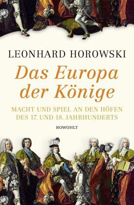 Das Europa der Könige - Horowski, Leonhard