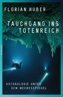 Tauchgang ins Totenreich - Huber, Florian