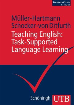 Teaching English: Task-Supported Language Learning - Müller-Hartmann, Andreas;Schocker-von Ditfurth, Marita