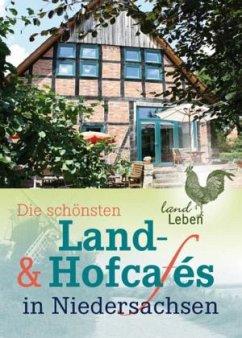 Die schönsten Land- & Hofcafés in Niedersachsen - Holste, Michael