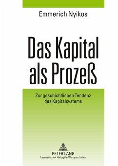 Das Kapital als Prozeß - Nyikos, Emmerich