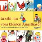 Die schönsten Kindergeschichten der DDR, Teil 1: Erzähl mir vom kleinen Angsthasen (MP3-Download)
