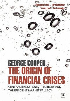 The Origin of Financial Crises - Cooper, George