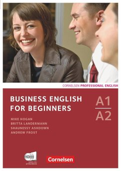 Business English for Beginners. Kursbuch mit CDs und Phrasebook - Ashdown, Shaunessy; Frost, Andrew; Hogan, Mike; Landermann, Britta