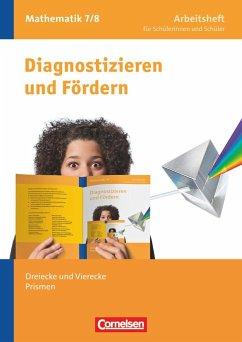 Diagnostizieren und Fördern 7./8. Schuljahr. Dreiecke und Vierecke, Prismen. Arbeitsheft Mathematik - Freytag, Carina; Arndt, Claus