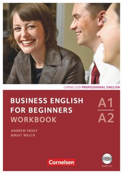 Business English for Beginners A1/A2. Workbook mit Audio-CD - Welch, Birgit; Frost, Andrew