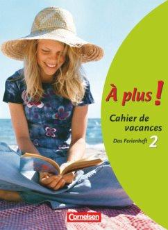 À plus! 2 Cahier de vacances Bd.2 - Jorißen, Catherine