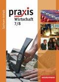Praxis - Wirtschaft 7/8. Schülerband. Sekundarschule. Sachsen-Anhalt