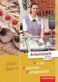 Lernfeldorientierte Fachbildung für Fachverkäufer/-innen im Lebensmittelhandwerk - Fleischerei, Arbeitsheft Fachbildung / Fit im Fleischer-Fachgeschäft