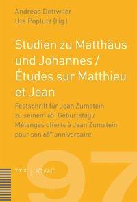 Studien zu Matthäus und Johannes / Ètudes sur Matthieu et Jean