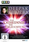 Deepak Chopra: Das Geheimnis der Erleuchtung