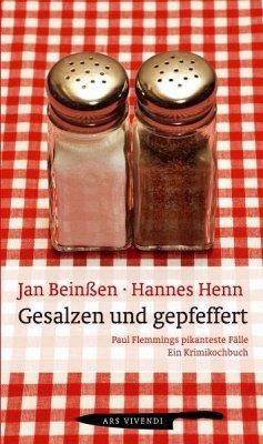 Gesalzen und Gepfeffert: Paul Flemmings pikanteste Fälle - Beinßen, Jan; Henn, Hannes