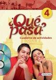 Qué pasa 4. Cuaderno de actividades mit Multimedia-Sprachtrainer und Audio-CD für Schüler