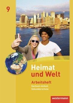 Heimat und Welt 9. Arbeitsheft. Sekundarschule. Sachsen-Anhalt