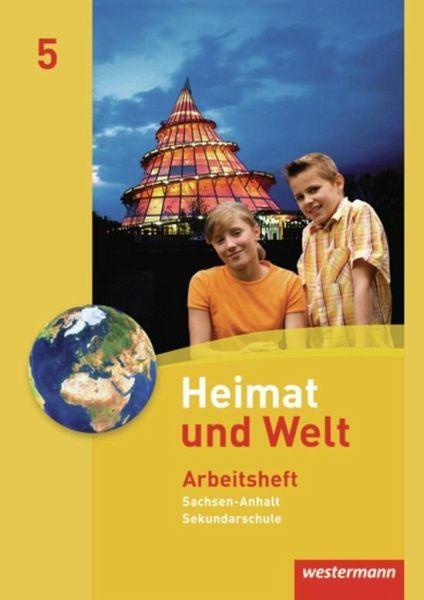 Heimat und Welt 5. Arbeitsheft. Sekundarschule. Sachsen-Anhalt