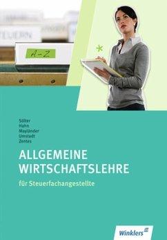 Allgemeine Wirtschaftslehre für Steuerfachangestellte. Schülerbuch - Sölter, Lutz; Mayländer, Rudolf; Umstadt, Jürgen; Hahn, Dieter; Zentes, Götz