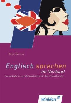 Englisch sprechen im Verkauf. Schülerband - Mertens, Birgit