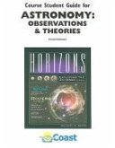 Astronomy: Observations & Theories: For Use with Horizons: Exploring the Universe