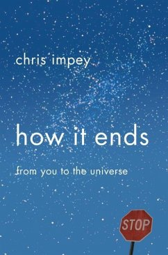How It Ends: From You to the Universe - Impey, Chris