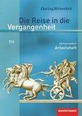 Die Reise in die Vergangenheit 5/6. Arbeitheft. Sachsen-Anhalt