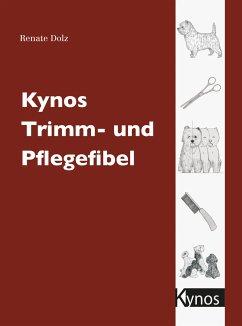 Kynos Trimm- und Pflegefibel - Dolz, Renate